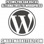 20 CMS You Can Use as Alternatives to WordPress