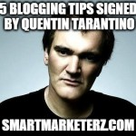 5 Blogging Tips Signed by Quentin Tarantino