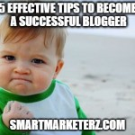5 Effective Tips to Become a Successful Blogger