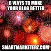 6 Ways to Make Your Blog Better