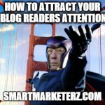 How To Attract Your Blog Readers Attention
