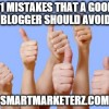 11 Mistakes that a Good Blogger Should Avoid