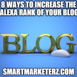 8 Ways to Increase the Alexa Rank of YOUR Blog