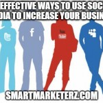 10 Effective Ways to Use Social Media to Increase Your Business